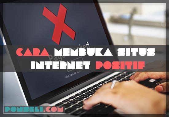 Cara Membuka Situs Internet Positif