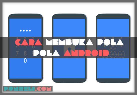 Cara Membuka Pola Android