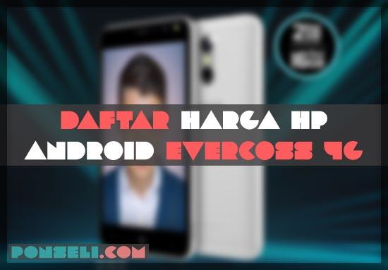 Daftar Harga Hp Evercoss 4G