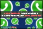 Cara Install atau Membuka 2 Akun whatsapp pada satu Hp android