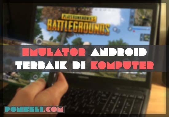 Emulator Android Teringan dan Terbaik