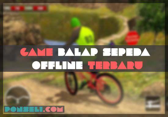Game Balap Sepeda Offline 2019