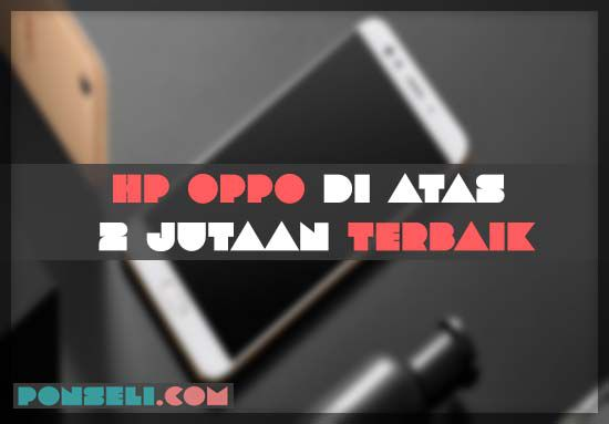 HP Oppo 2 Jutaan Terbaik