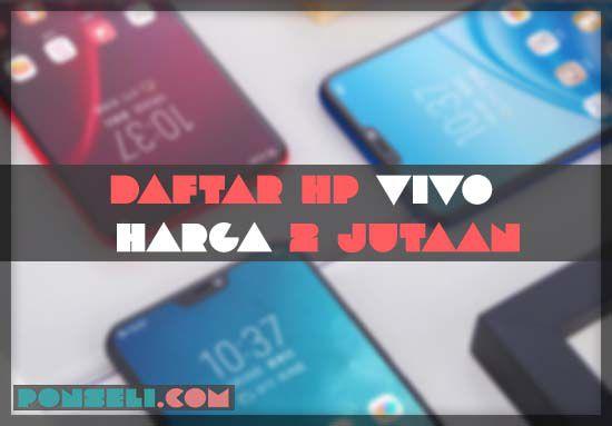 HP Vivo Harga 2 Jutaan Terbaik