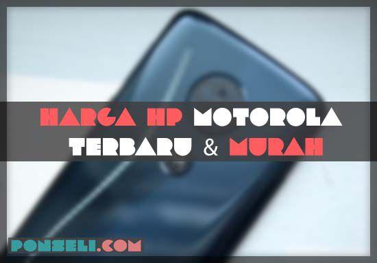 Harga HP Motorola Terbaru