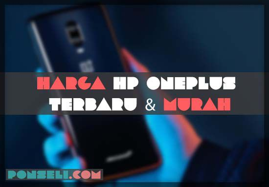 Harga HP OnePlus Terbaru