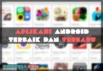 Aplikasi Android terbaik dan terbaru
