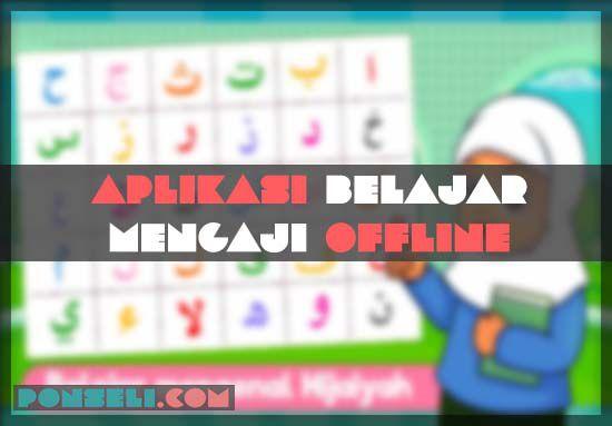 Aplikasi Belajar Mengaji Offline Terbaik