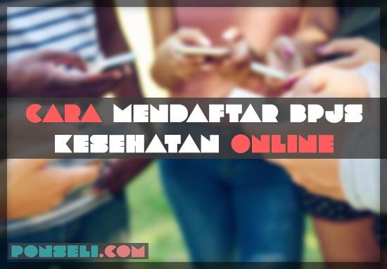 Cara Mendaftar BPJS Online Lewat Hp
