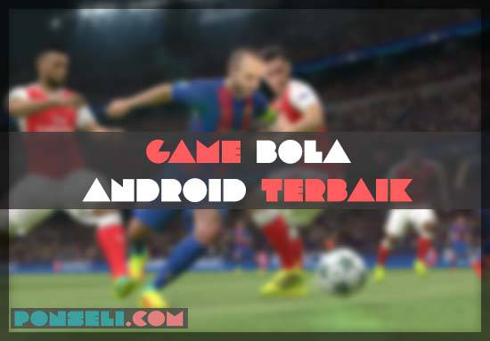 Game Bola Android Tebaik 2019