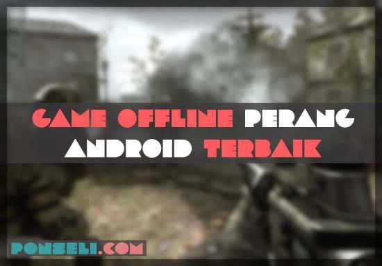 Game Offline Perang Android Terbaik