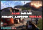 Game Online Perang Andorid Terbaik
