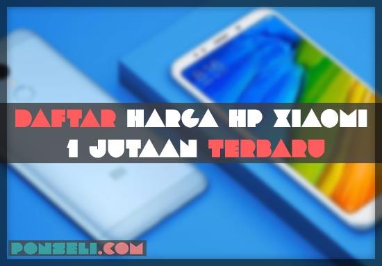 Hp Xiaomi Harga 1 Jutaan Terbaik