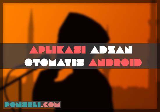 Aplikasi Adzan Otomatis Android