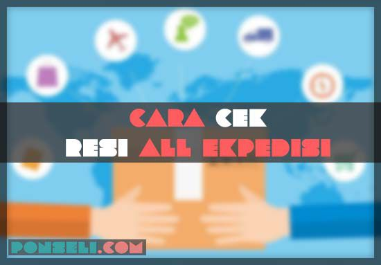 Cara Cek Resi All Expedisi