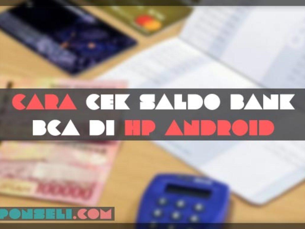 22 Cara Cek Saldo Bca Di Hp Android Online Terbaru 2021 Ponseli Com