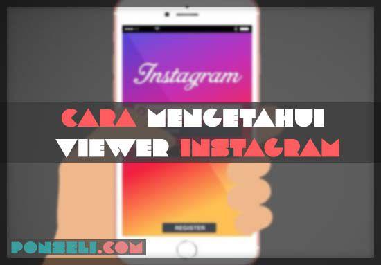 Cara Melihat Viewrs Instagram