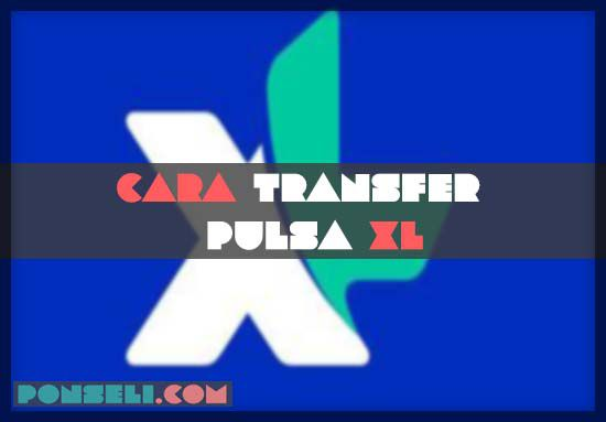 Cra Transfer Pulsa XL