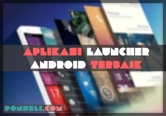 Aplikasi-Launcher-Terbaik-Tanpa-Iklan
