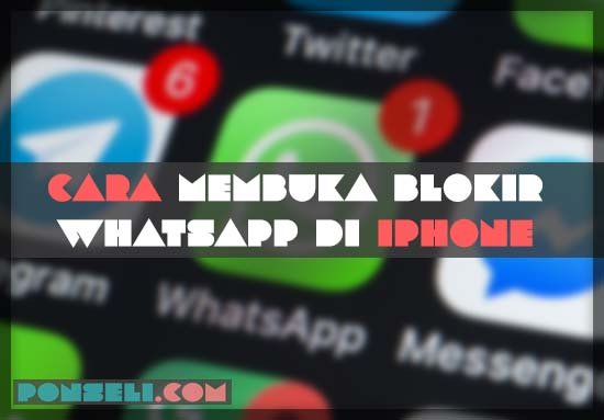 Cara Mmebuka Blokir WhatsApp