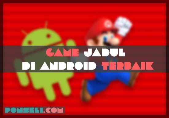 Game Jadul Di Android Terbaik