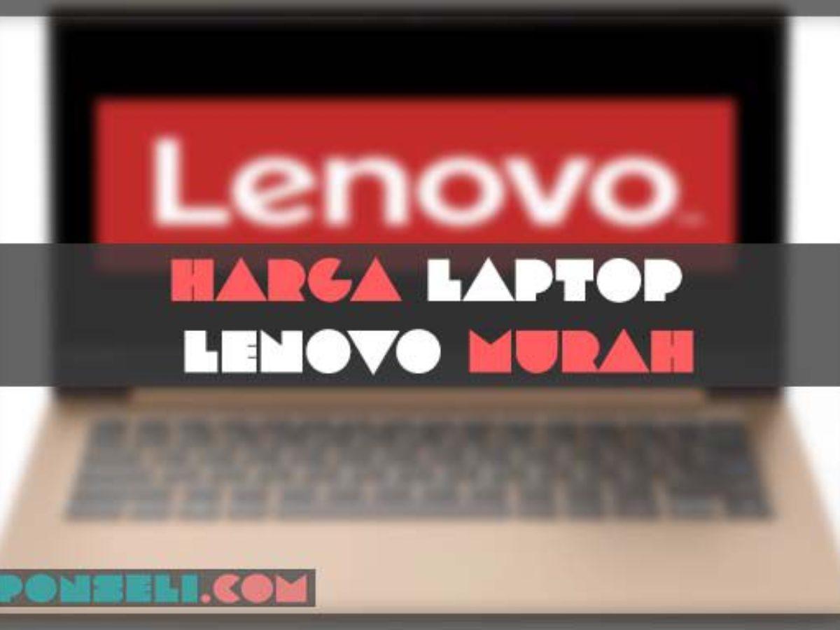 20 Harga Laptop Lenovo Murah Terbaik 2020 2 Jutaan Terbaru