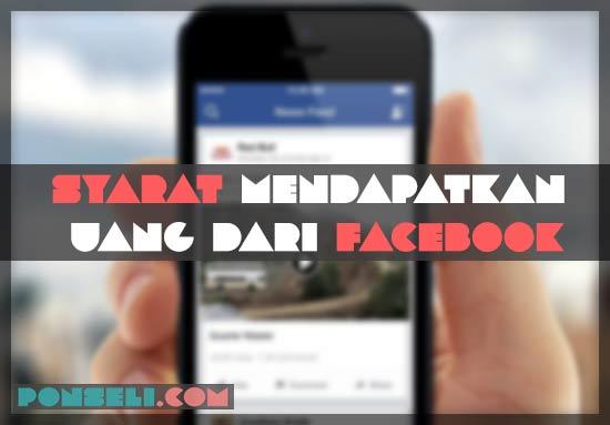 Syarat Mendapatkan Uang Dari Facebook