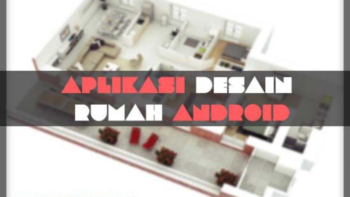 20 Aplikasi Desain Rumah Android Terbaik 2020