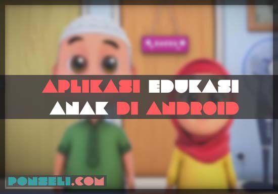 Aplikasi Edukasi Anak Di Android