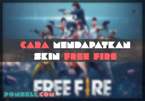 Cara Mendapatkan Skin Free Fire Gratis