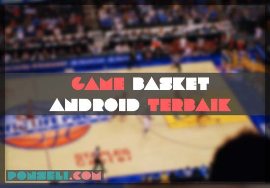 Game-Basket-Android-Terbaik