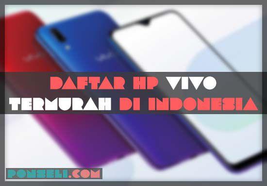 Daftar HP Vivo Termurah Di Indonesia