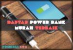 Daftar Power Bank Murah Terbaik