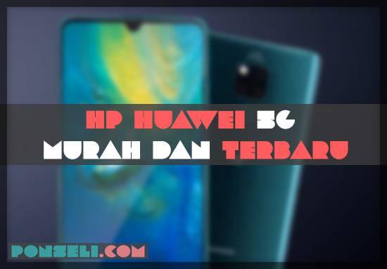 HP Huawei 5G Murah dan Terbaru