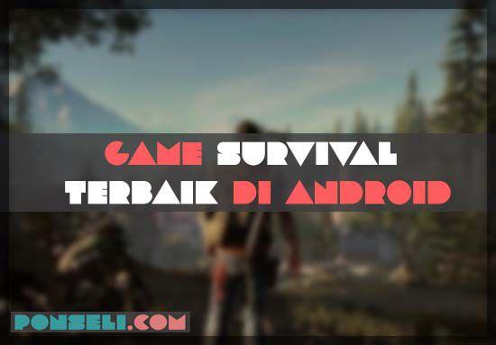 Daftar Game Survival Android Terbaik