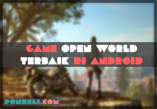 Game Open World Terbaik Android