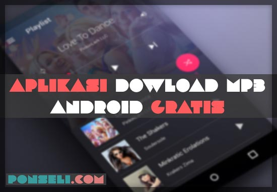 Aplikasi Download Lagi MP3 Gratis Android Terbaik
