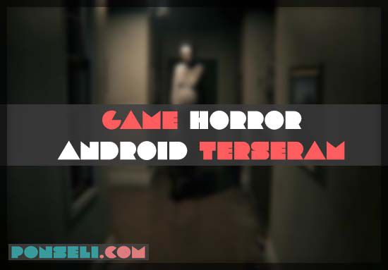 Game Horror Android Terseram