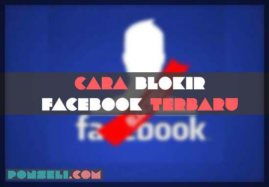 Cara Blokir Facbook Orang Lain
