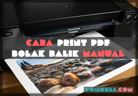 Cara Print PDF Bolak Balik Manual
