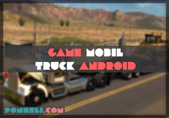 Game Mobil Truck Terbaik