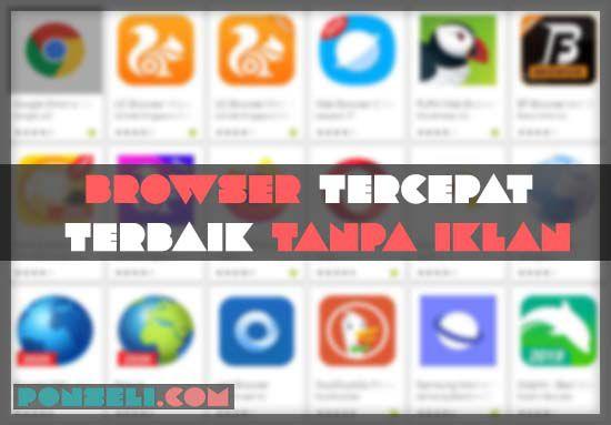 Browser Tercepat Dan Terbaik