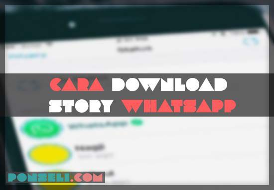 Cara Donwload Story Whatsapp
