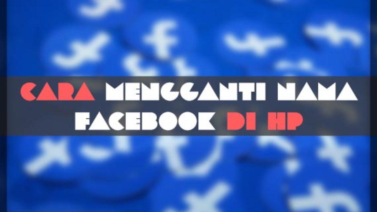 18 cara mengganti nama facebook di hp