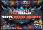 VPN Terbaik Untuk Mobile Legends